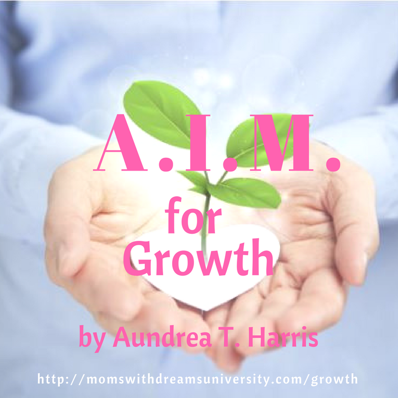 A.I.M for Growth by Aundrea T. Harris, MA, CLC, CPC