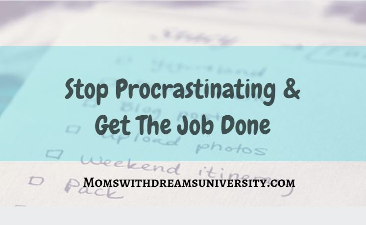How To Stop Procrastinating And Get The Job Done