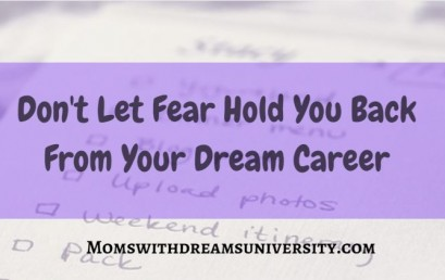 Don't Let Fear Hold You Back From Your Dream Career