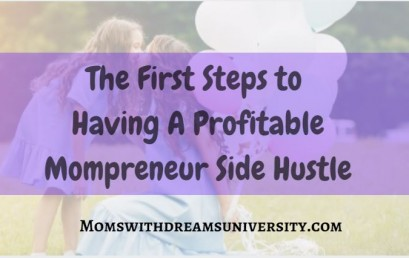 The First Steps to Having a Profitable Mompreneur Side Hustle