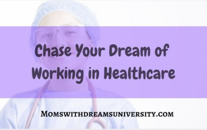 Chase Your Dream Of Working In Healthcare