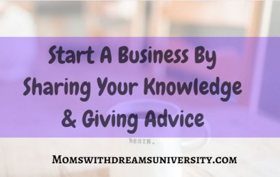 Start A Business By Sharing Your Knowledge and Giving Advice