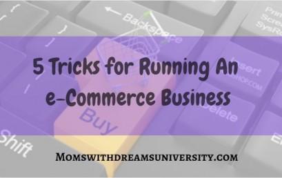 5 Tricks for Running An e-Commerce Business