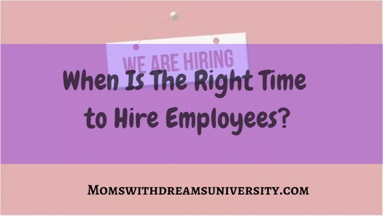 When Is The Right Time to Hire Employees?