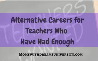 Alternative Careers for Teachers Who Have Had Enough