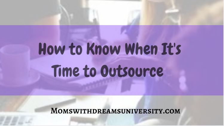 How to Know When It's Time to Outsource