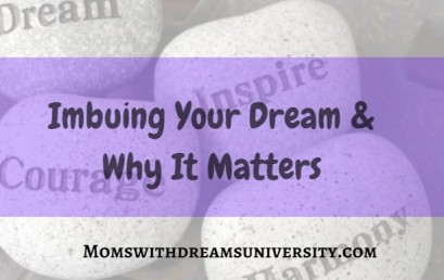 Imbuing Your Dream & Why It Matters