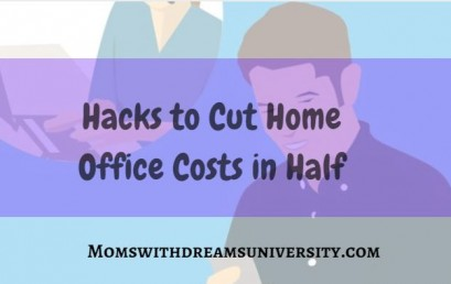 Hacks to Cut Home Office Costs in Half