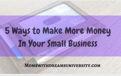 5 Ways To Make More Money in Your Small Business