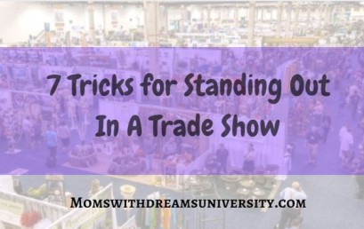 7 Tricks For Standing Out In A Trade Show