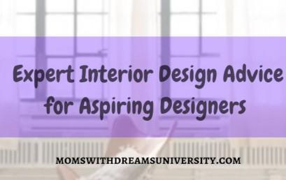 Expert Interior Design Advice for Aspiring Designers