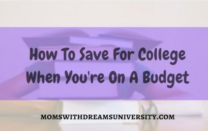 How To Save For College When You're On A Budget