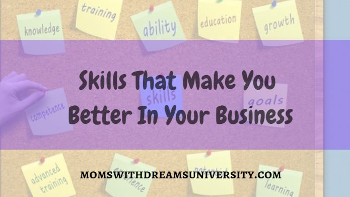 Skills That Make You Better In Your Business
