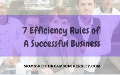 7 Efficiency Rules Of A Successful Business