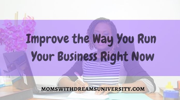 Improve The Way You Run Your Business Right Now