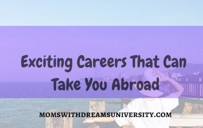 Exciting Careers That Can Take You Abroad