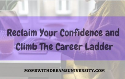 Reclaim Your Confidence and Climb The Career Ladder