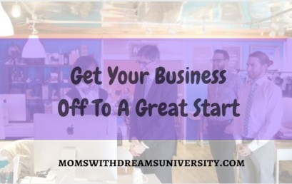 Get Your Business Off To A Great Start