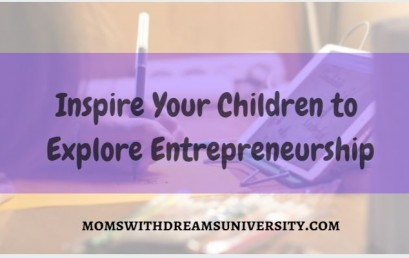Inspire Your Children To Explore Entrepreneurship