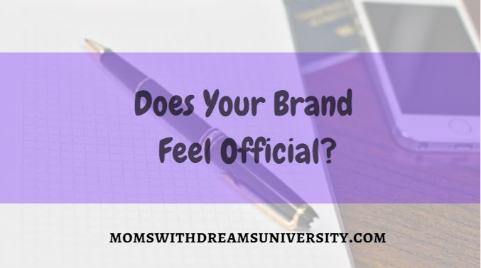 Does Your Brand Feel Official?