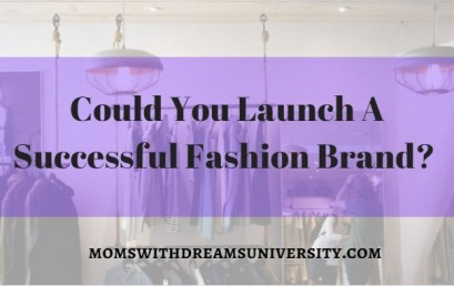 Could You Launch A Successful Fashion Brand?