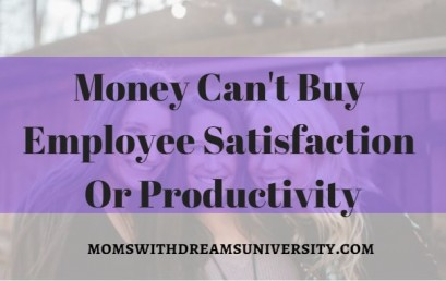 Money Can't Buy Employee Satisfaction Or Productivity