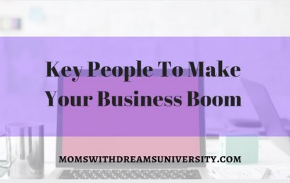 Key People To Make Your Business Boom