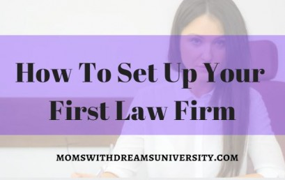 How To Set Up Your First Law Firm