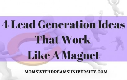 4 Lead Generation Ideas That Work Like Magnets