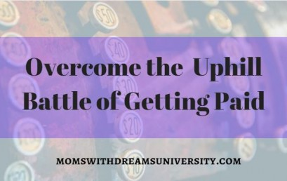 Overcome The Uphill Battle Of Getting Paid