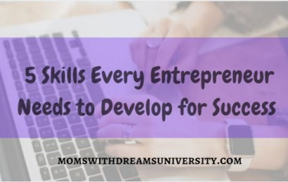 5 Skills Every Entrepreneur Needs to Develop for Success