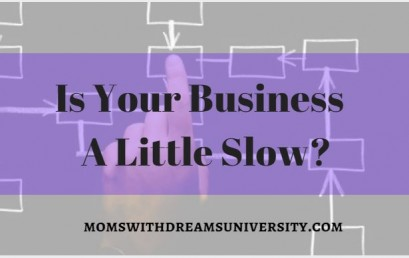 Is Your Business A Little Slow?