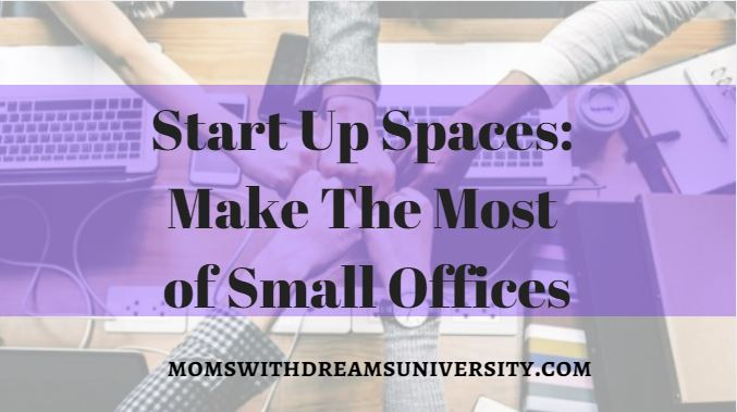 Start-Up Spaces: Making The Most Of Small Offices