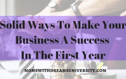 Solid Ways To Make Your Business A Success In The First Year