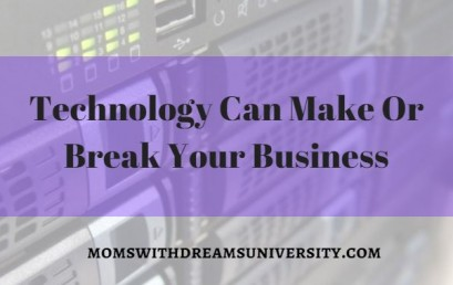 Technology Can Make Or Break Your Business