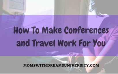 How To Make Travel And Conferences Work For You