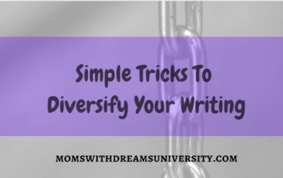 Simple Tricks To Diversify Your Writing