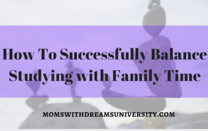 How To Successfully Balance Studying with Family Time