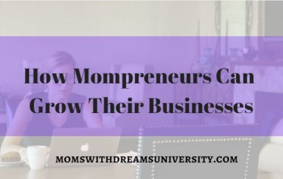 How Mompreneurs Can Grow Their Businesses