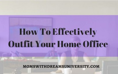How To Effectively Outfit Your Home Office