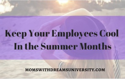 Keep Your Employees Cool In The Summer Months