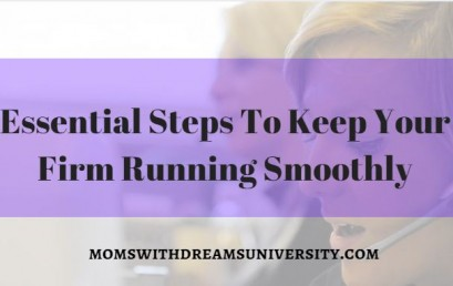 Essential Steps To Keep Your Firm Running Smoothly